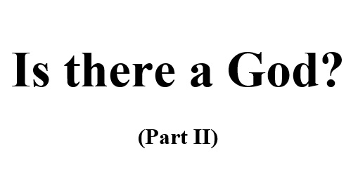 Is there a God? – Part II